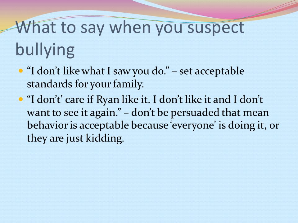 What to say when you suspect bullying