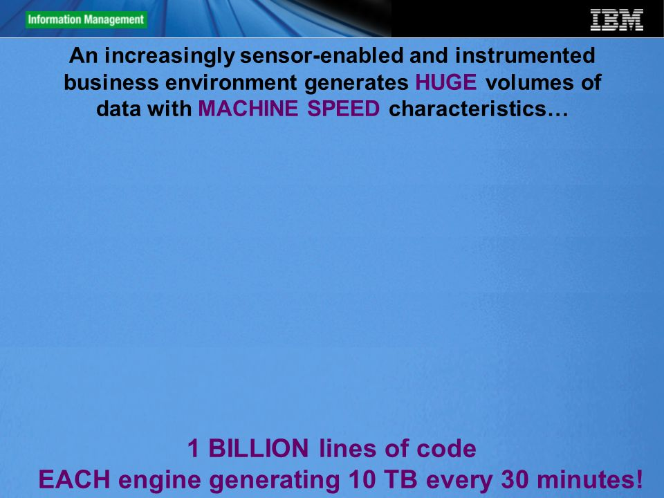 1 BILLION lines of code EACH engine generating 10 TB every 30 minutes!