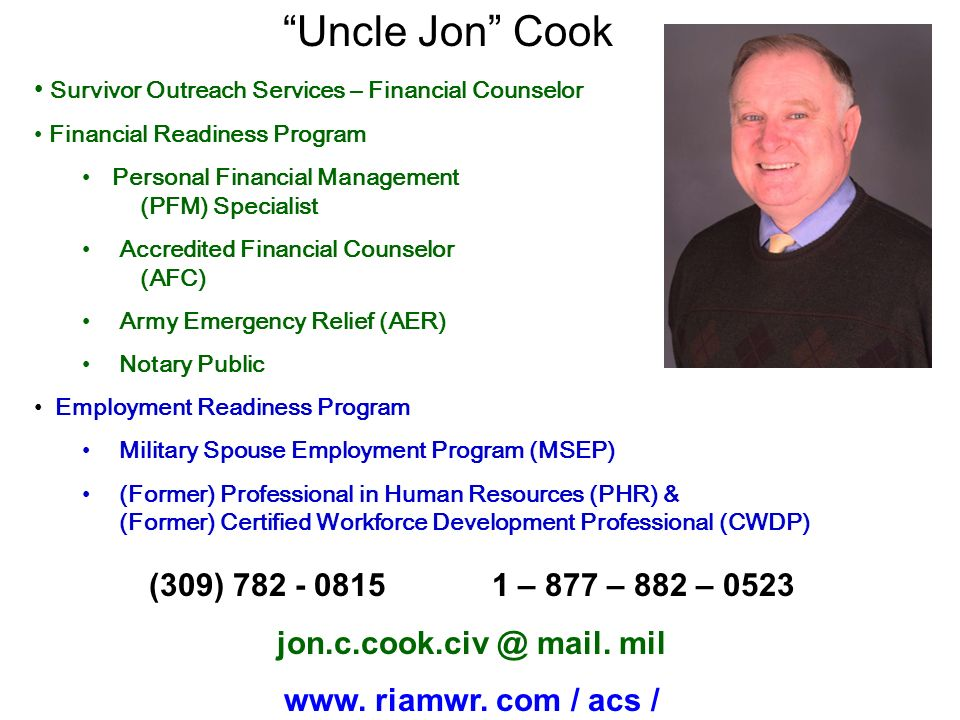 Uncle Jon Cook (309) 782 - 0815 1 – 877 – 882 – 0523