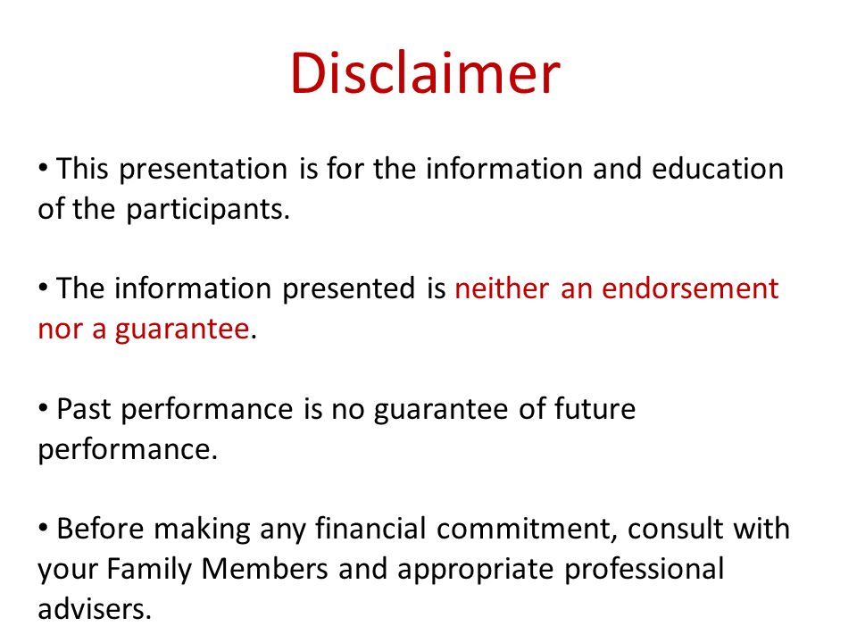 Disclaimer This presentation is for the information and education of the participants.