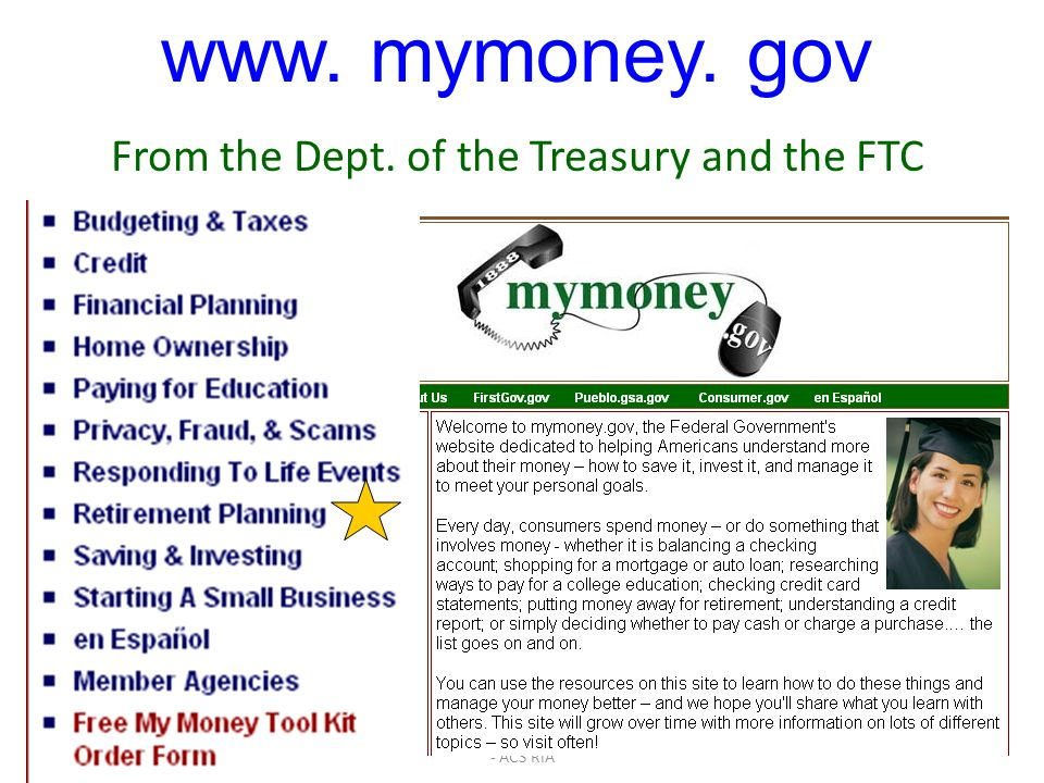 www. mymoney. gov From the Dept. of the Treasury and the FTC