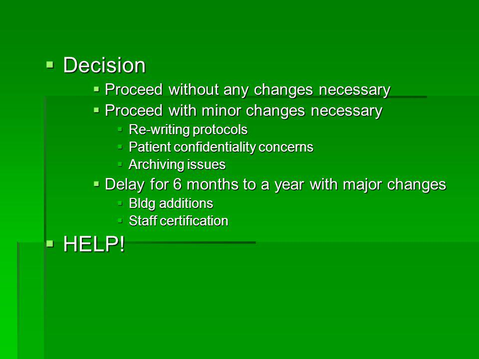 Decision HELP! Proceed without any changes necessary