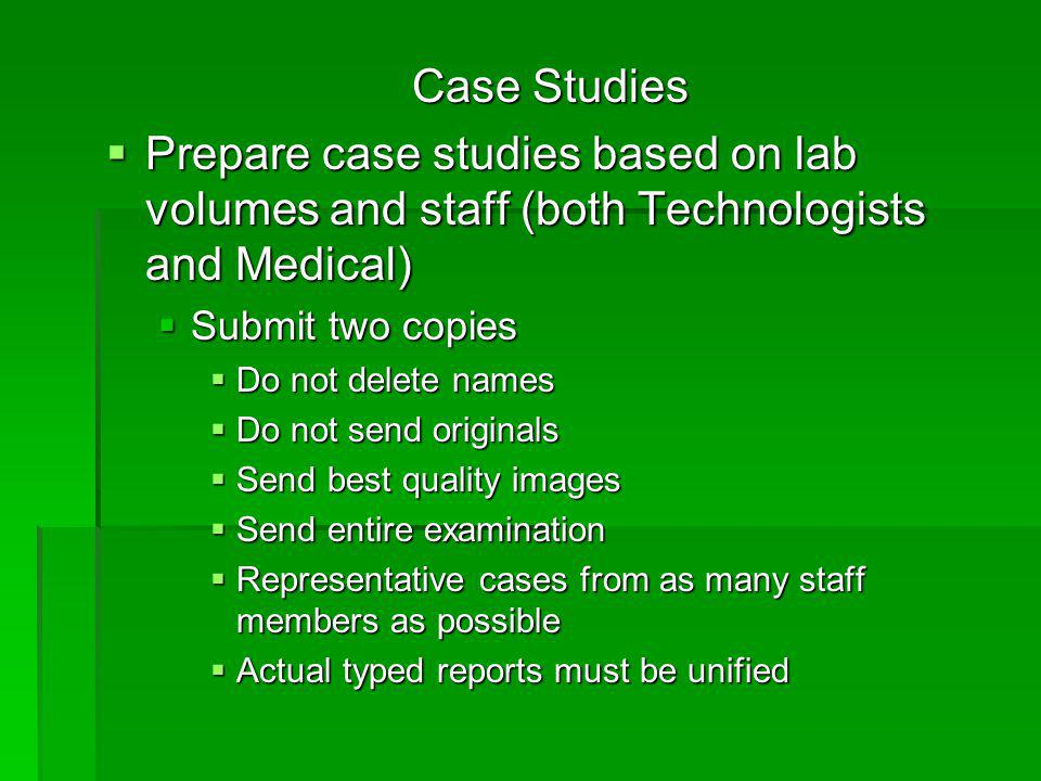 Case Studies Prepare case studies based on lab volumes and staff (both Technologists and Medical) Submit two copies.