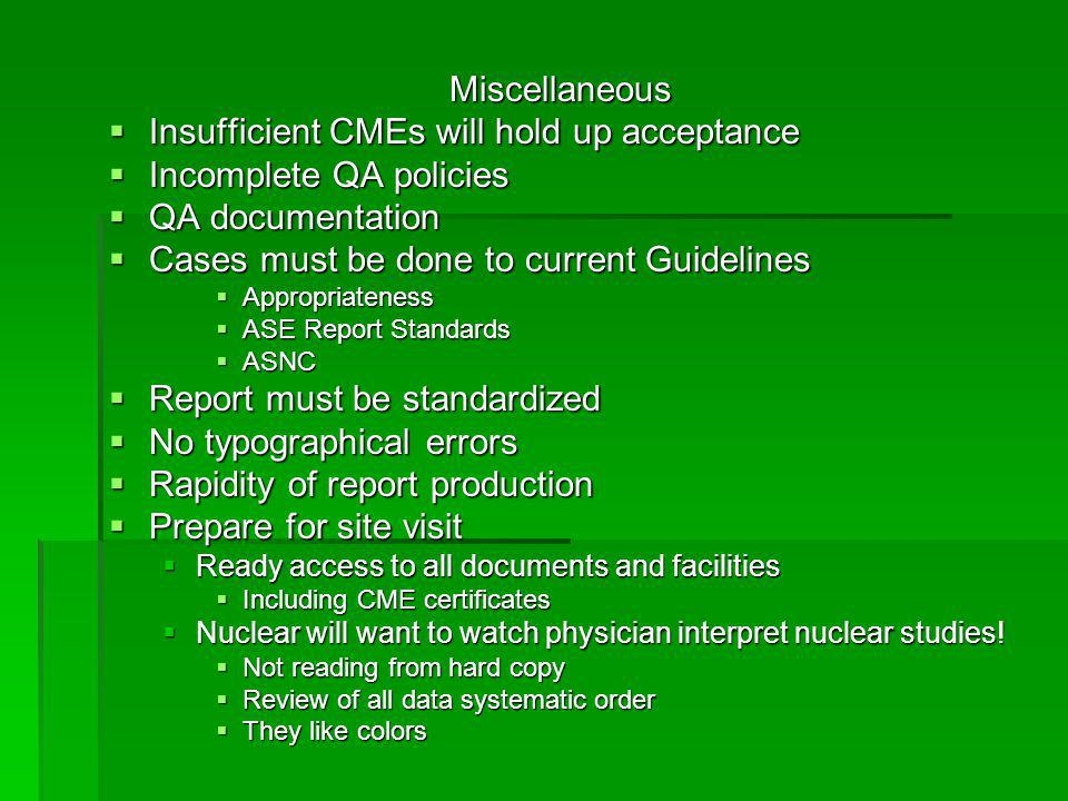 Insufficient CMEs will hold up acceptance Incomplete QA policies