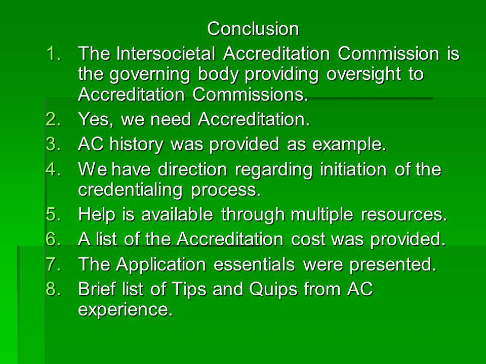 Conclusion The Intersocietal Accreditation Commission is the governing body providing oversight to Accreditation Commissions.