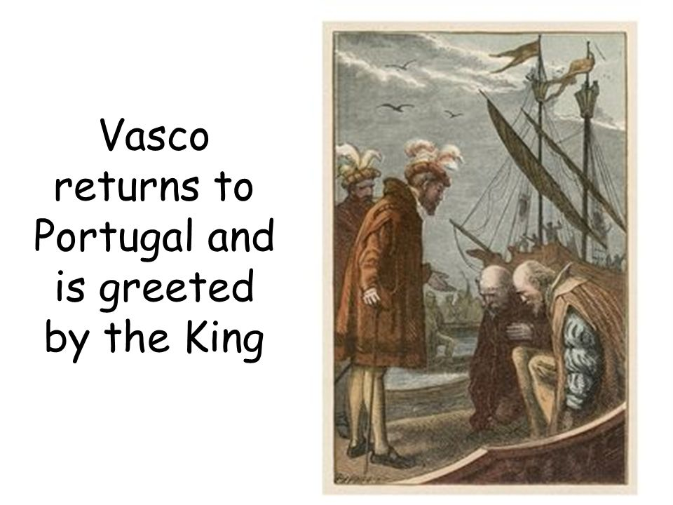 Vasco returns to Portugal and is greeted by the King