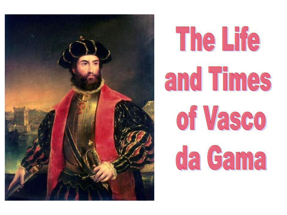 The Life and Times of Vasco da Gama