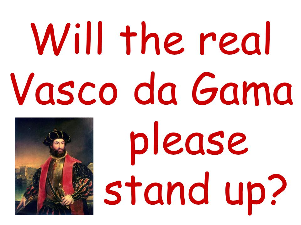 Will the real Vasco da Gama