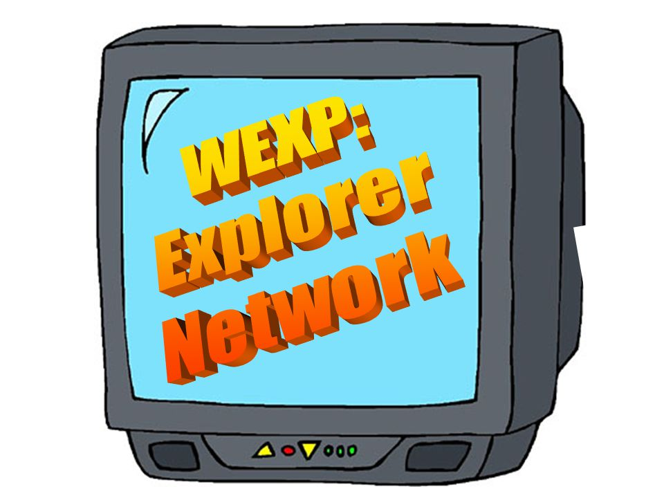 WEXP: Explorer Network Welcome to WEXP: Explorer Network.
