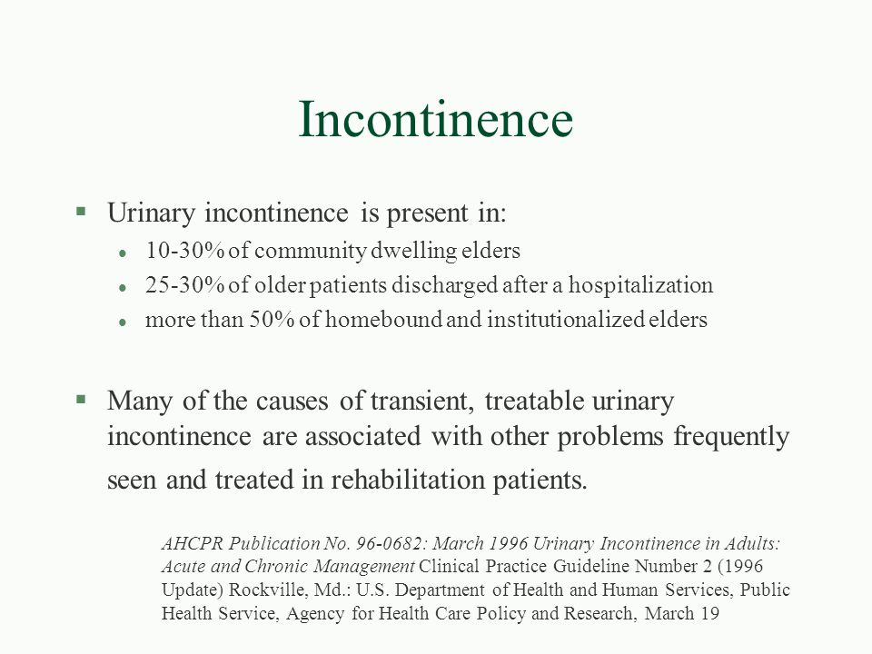 Incontinence Urinary incontinence is present in: