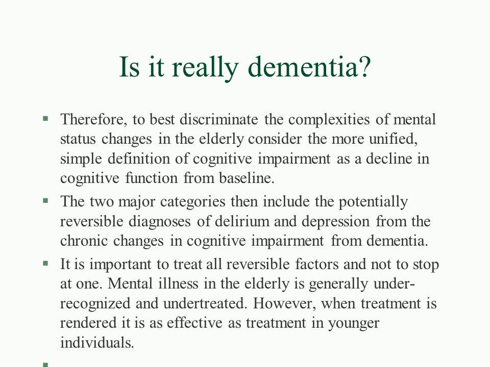Is it really dementia
