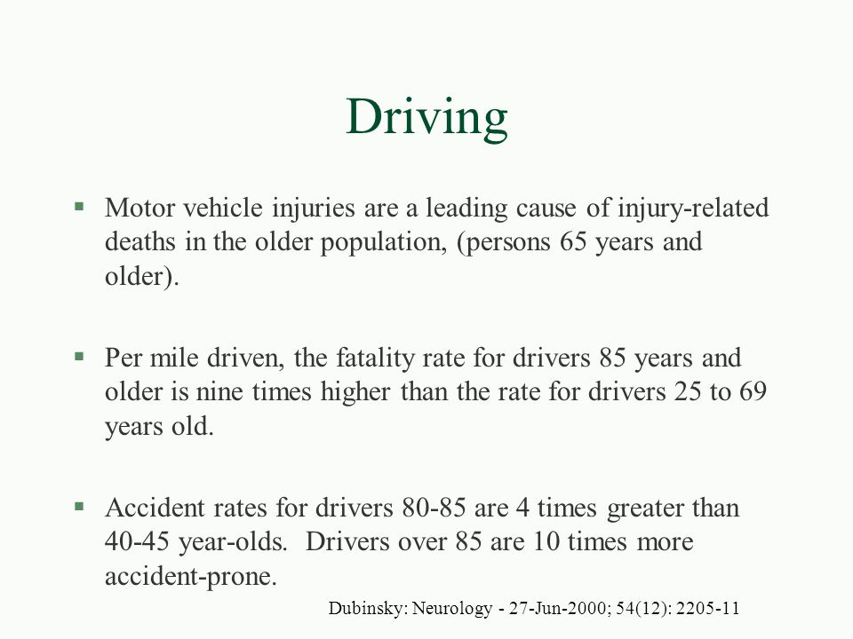 Driving Motor vehicle injuries are a leading cause of injury-related deaths in the older population, (persons 65 years and older).