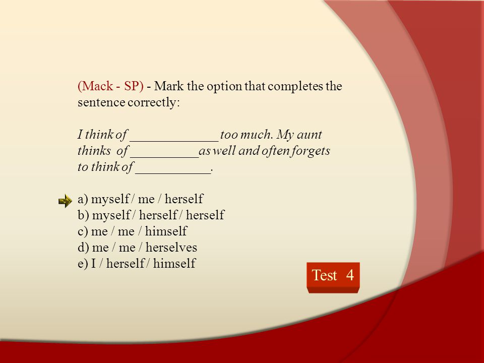 (Mack - SP) - Mark the option that completes the sentence correctly: