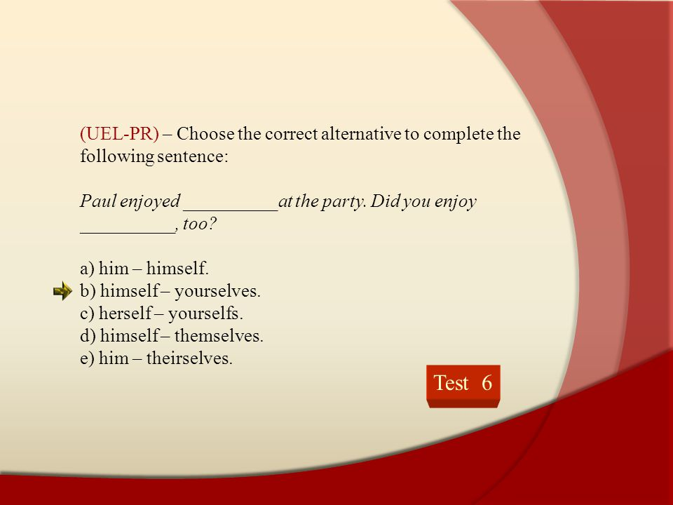 (UEL-PR) – Choose the correct alternative to complete the following sentence: