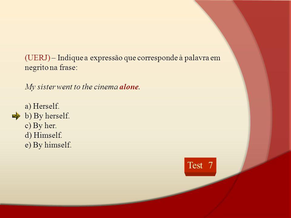 (UERJ) – Indique a expressão que corresponde à palavra em negrito na frase: