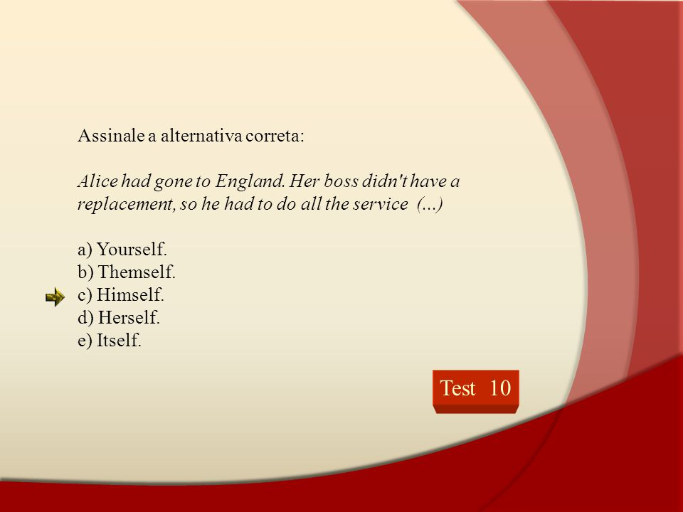 Test 10 Assinale a alternativa correta: