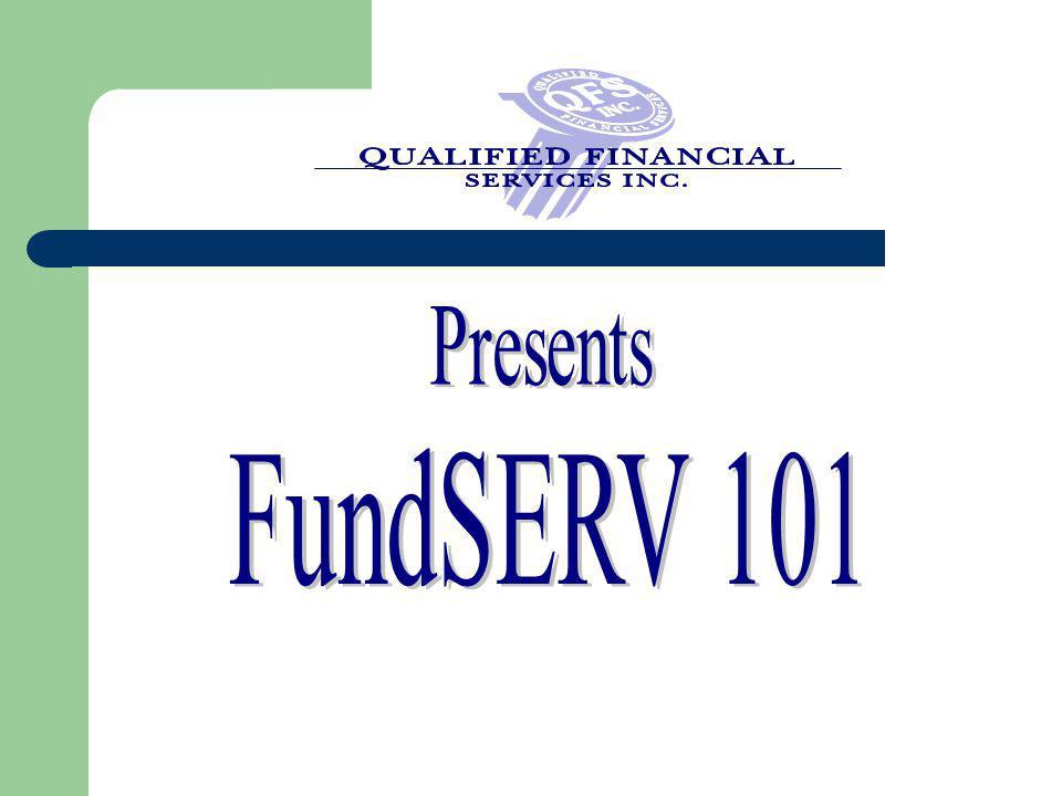 Presents FundSERV 101