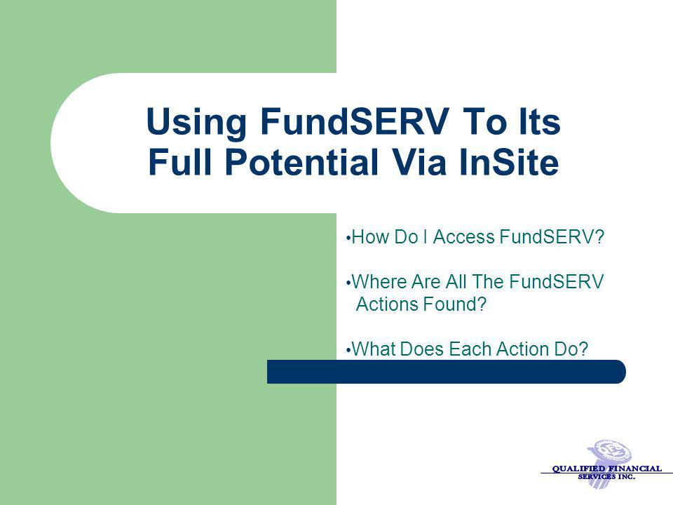 Using FundSERV To Its Full Potential Via InSite