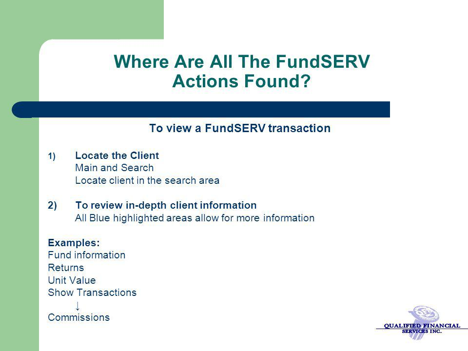 Where Are All The FundSERV Actions Found