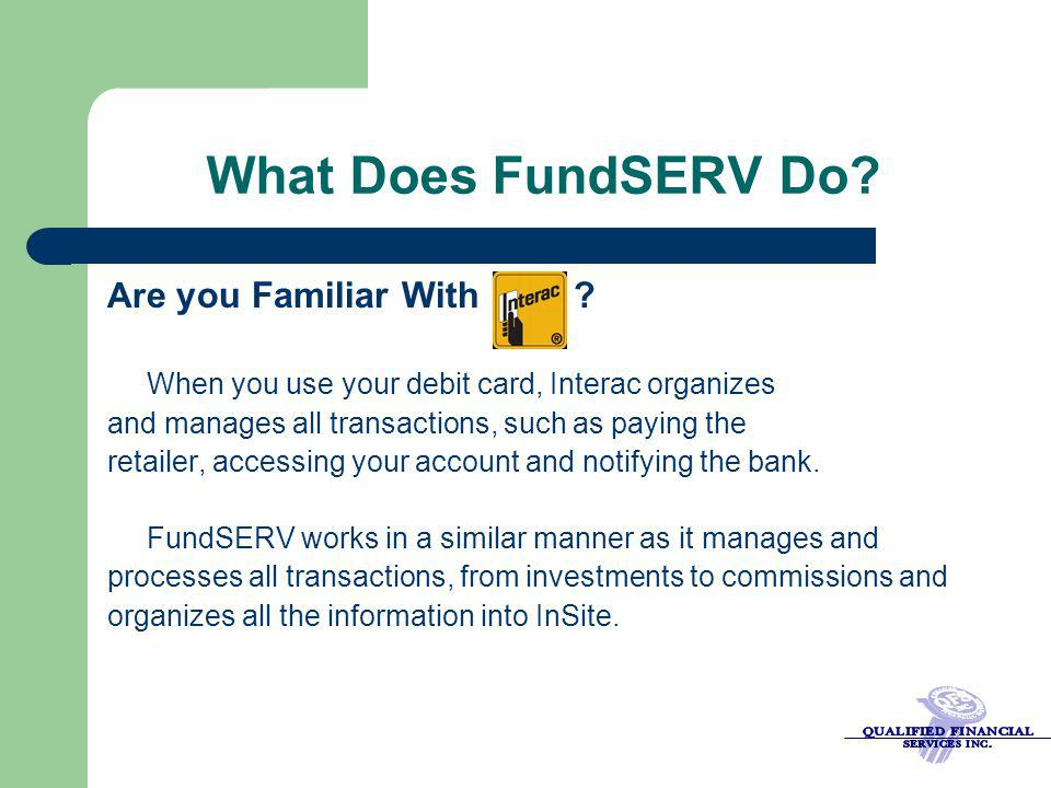 What Does FundSERV Do Are you Familiar With