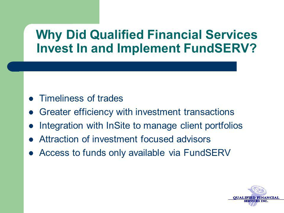 Why Did Qualified Financial Services Invest In and Implement FundSERV