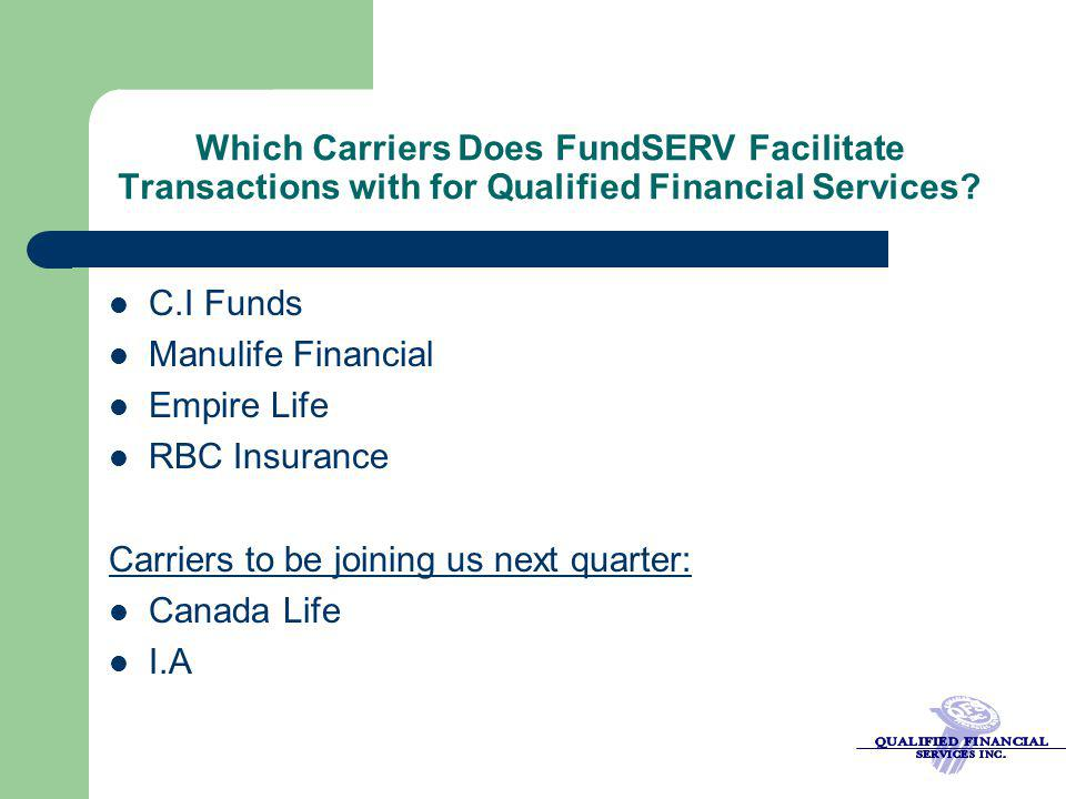 Which Carriers Does FundSERV Facilitate Transactions with for Qualified Financial Services