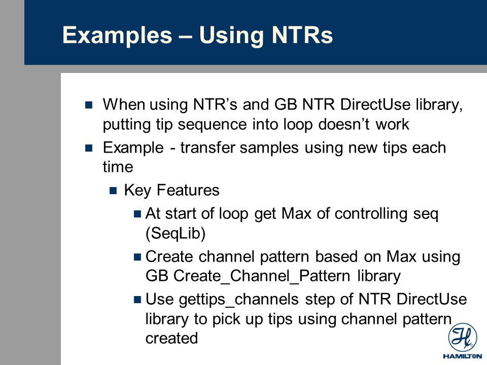Examples – Using NTRs When using NTR's and GB NTR DirectUse library, putting tip sequence into loop doesn't work.