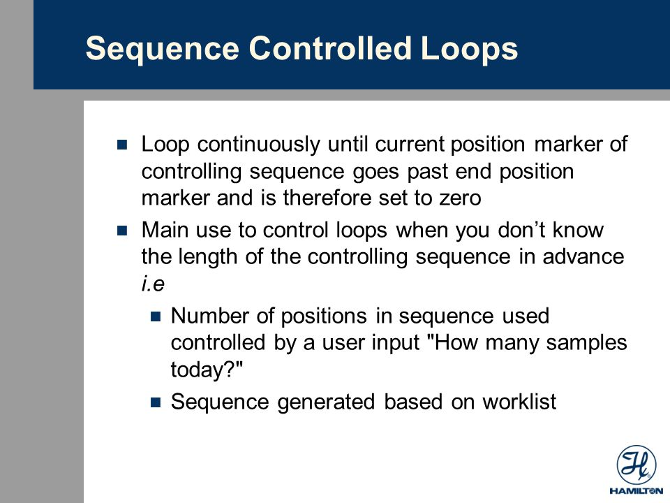 Sequence Controlled Loops