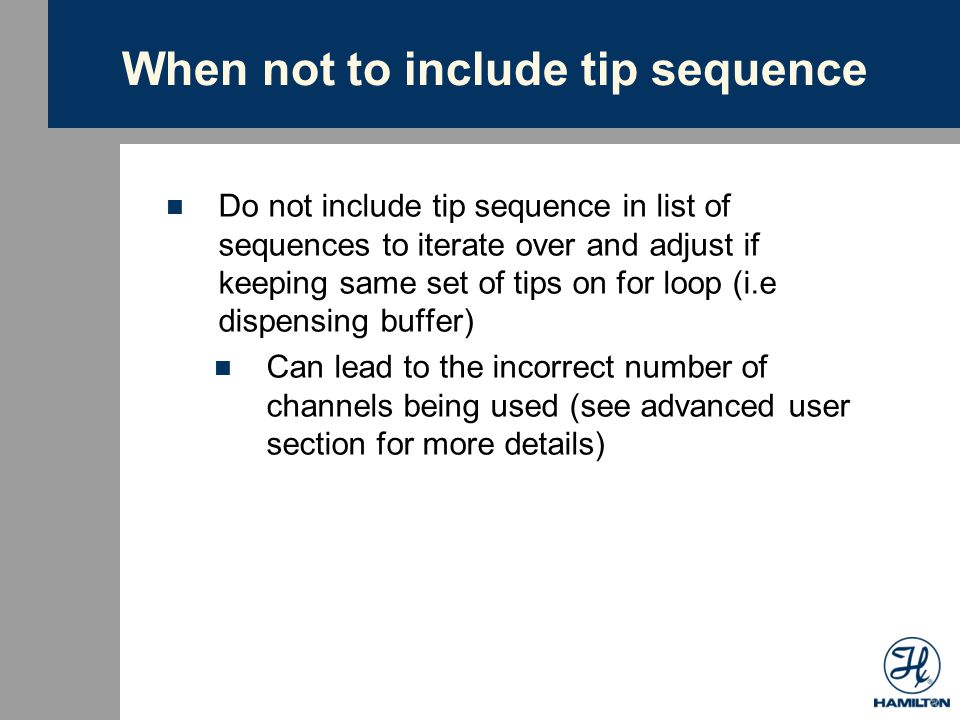 When not to include tip sequence