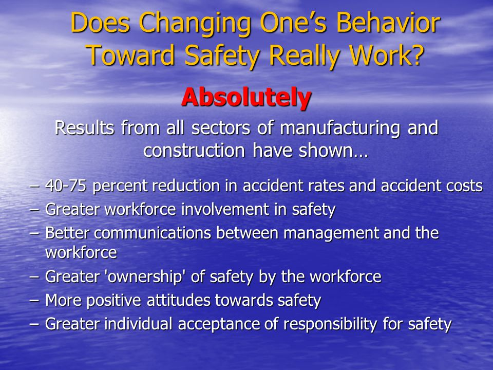 Does Changing One's Behavior Toward Safety Really Work