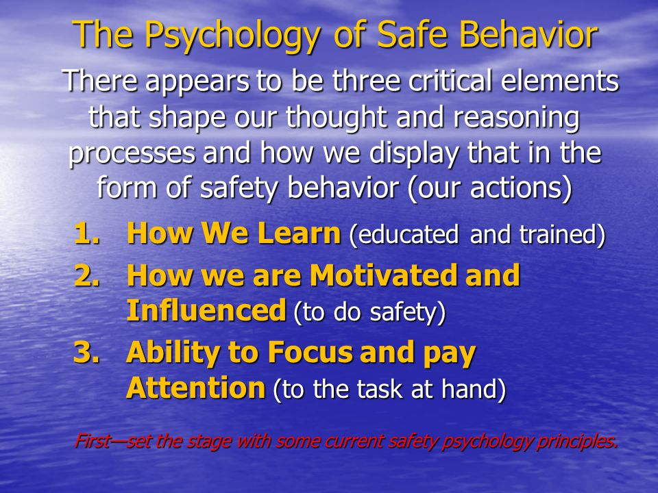 First—set the stage with some current safety psychology principles.