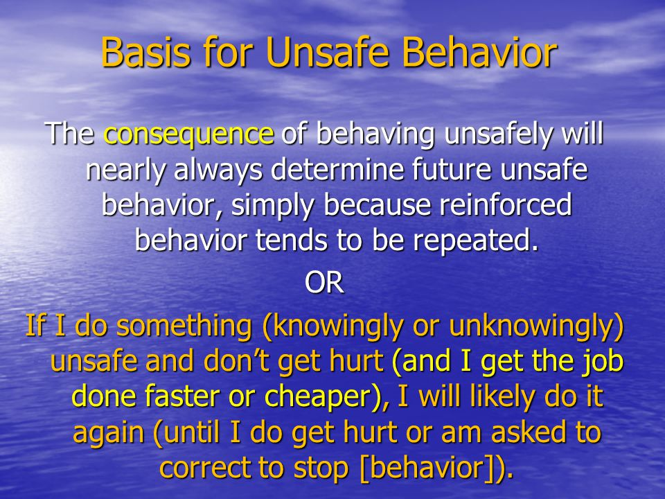 Basis for Unsafe Behavior