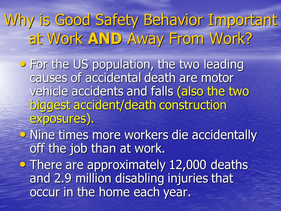 Why is Good Safety Behavior Important at Work AND Away From Work