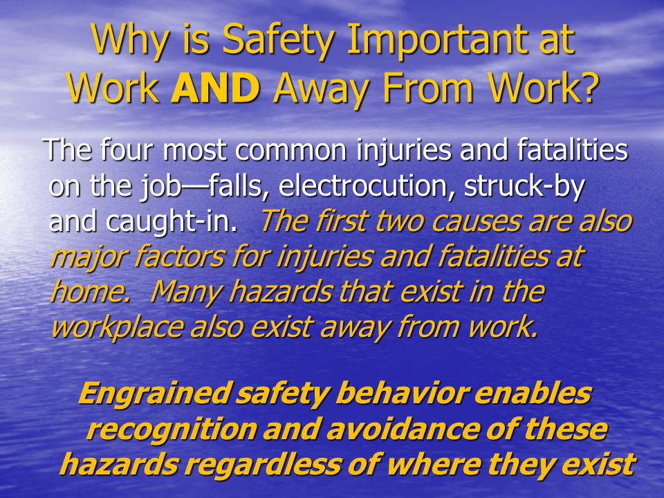 Why is Safety Important at Work AND Away From Work