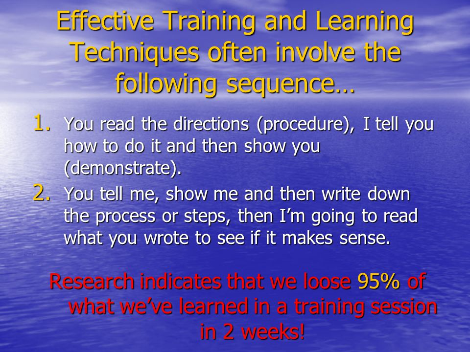 Effective Training and Learning Techniques often involve the following sequence…