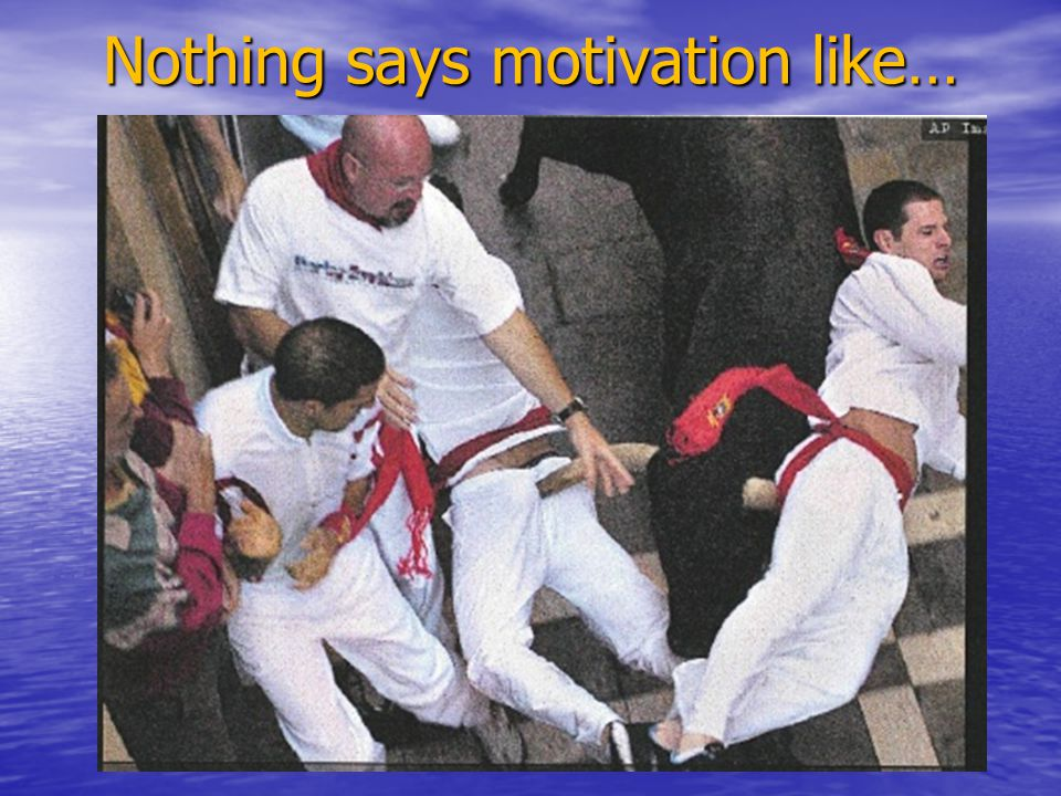 Nothing says motivation like…
