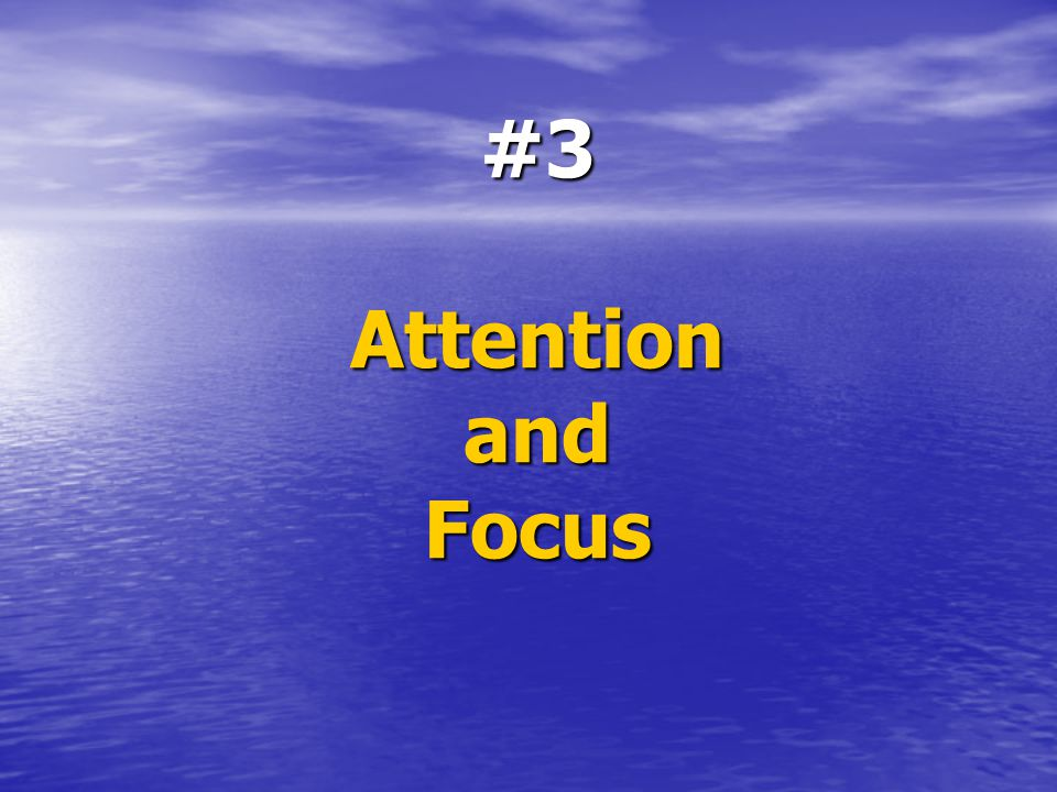 #3 Attention and Focus