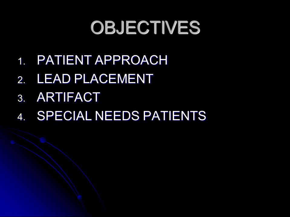 OBJECTIVES PATIENT APPROACH LEAD PLACEMENT ARTIFACT