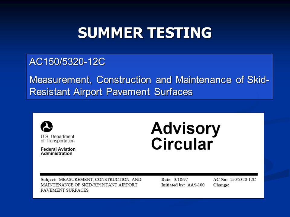 SUMMER TESTING AC150/5320-12C.