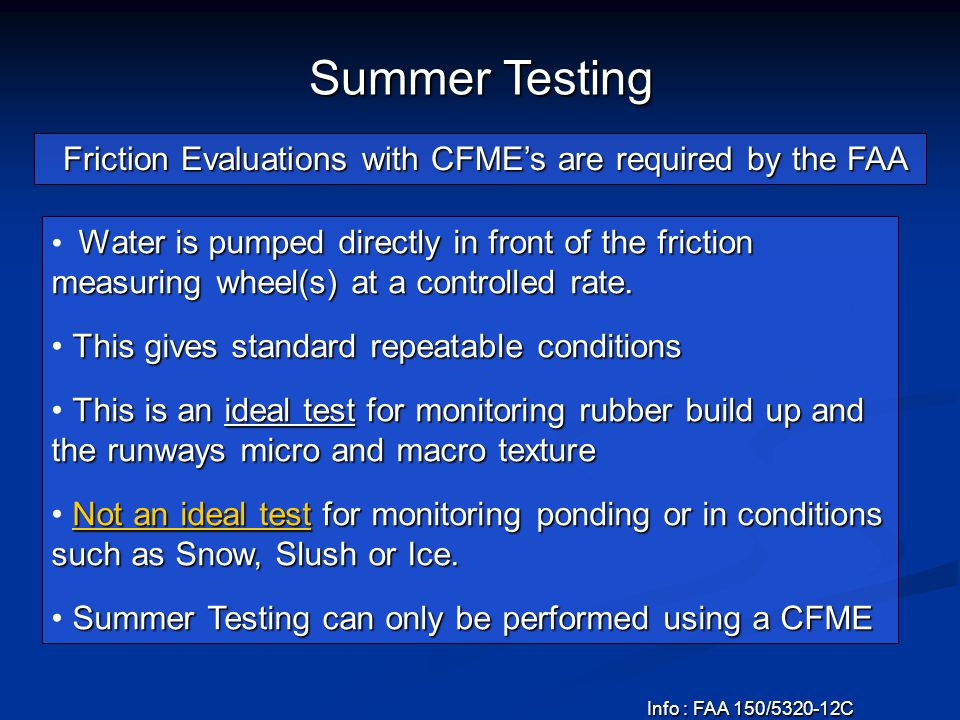 Summer Testing Friction Evaluations with CFME's are required by the FAA.