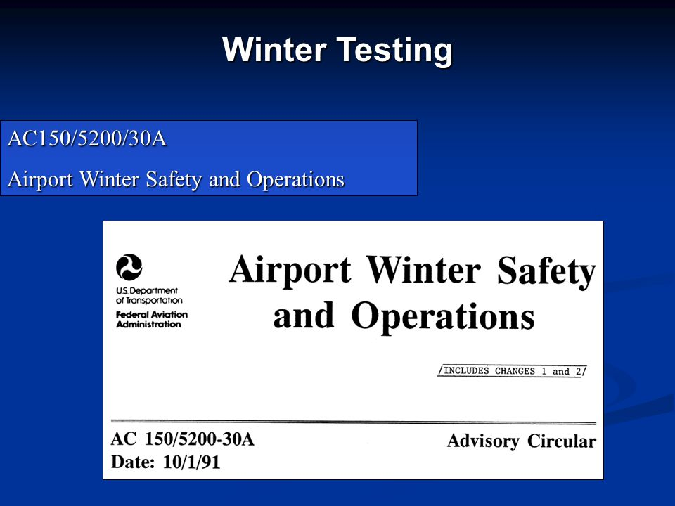 Winter Testing AC150/5200/30A Airport Winter Safety and Operations