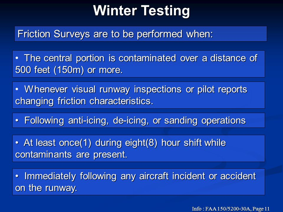 Winter Testing Friction Surveys are to be performed when: