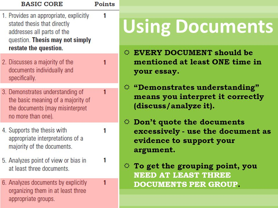 Using Documents EVERY DOCUMENT should be mentioned at least ONE time in your essay.