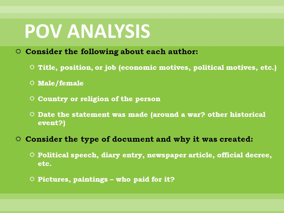 POV ANALYSIS Consider the following about each author: