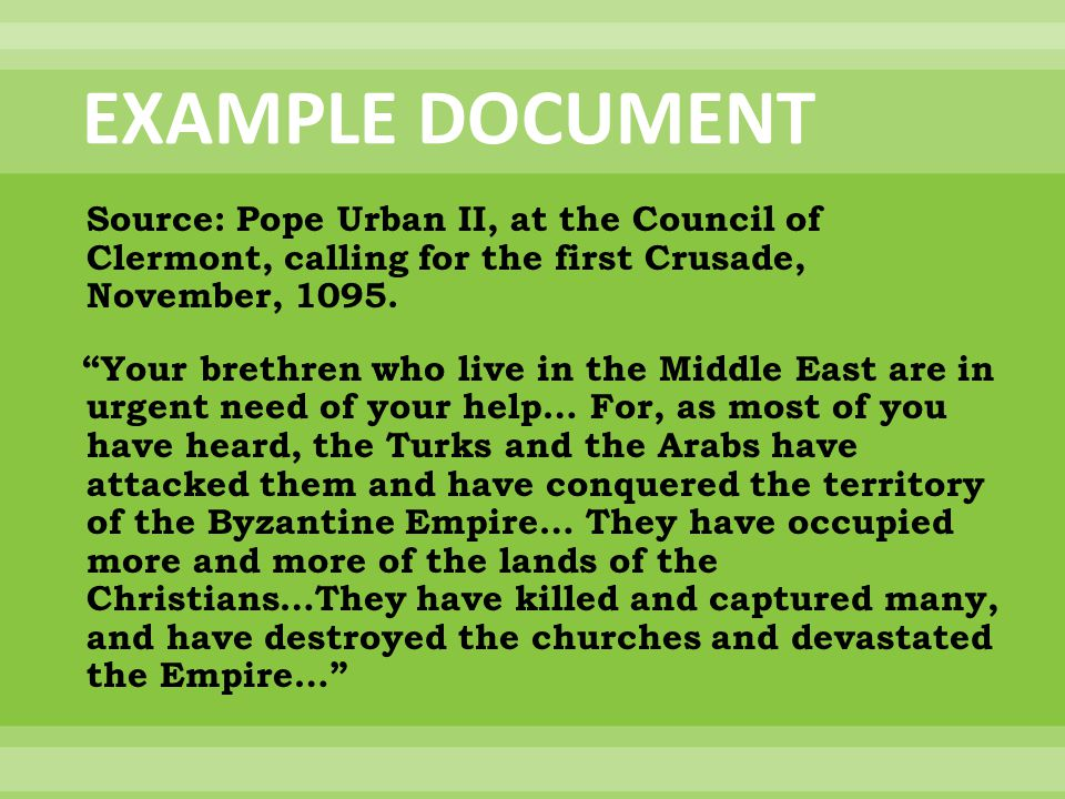 EXAMPLE DOCUMENT Source: Pope Urban II, at the Council of Clermont, calling for the first Crusade, November, 1095.