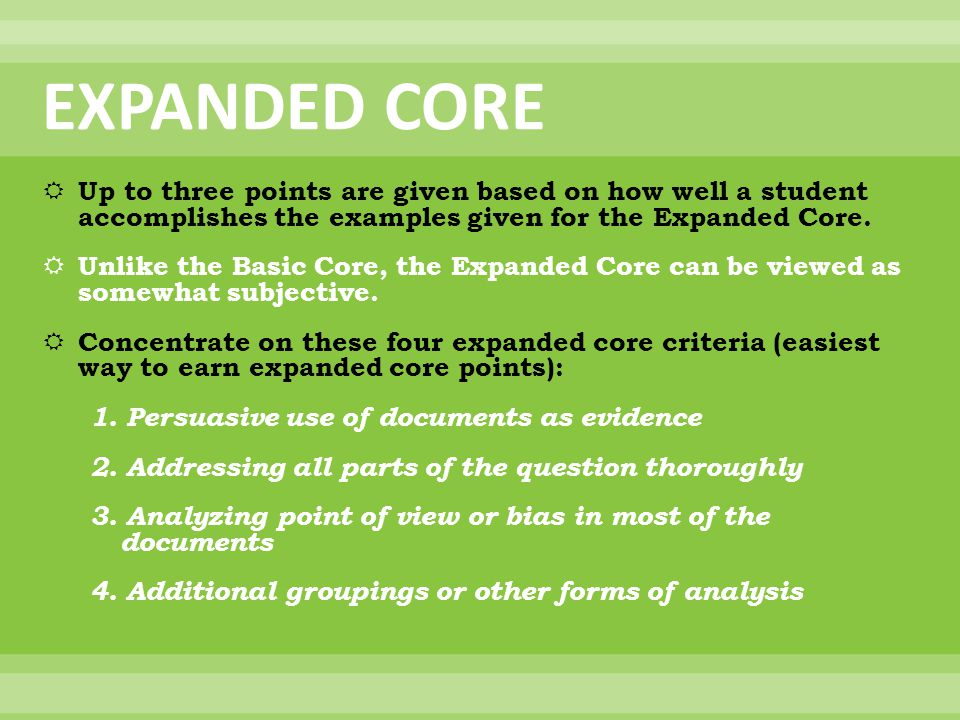 EXPANDED CORE Up to three points are given based on how well a student accomplishes the examples given for the Expanded Core.