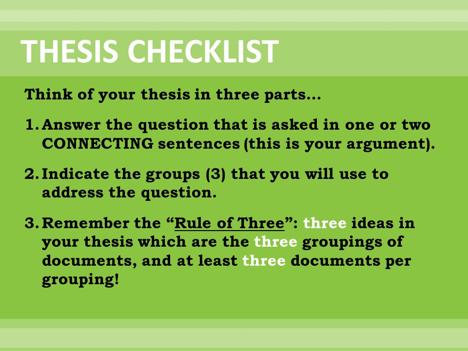 THESIS CHECKLIST Think of your thesis in three parts…