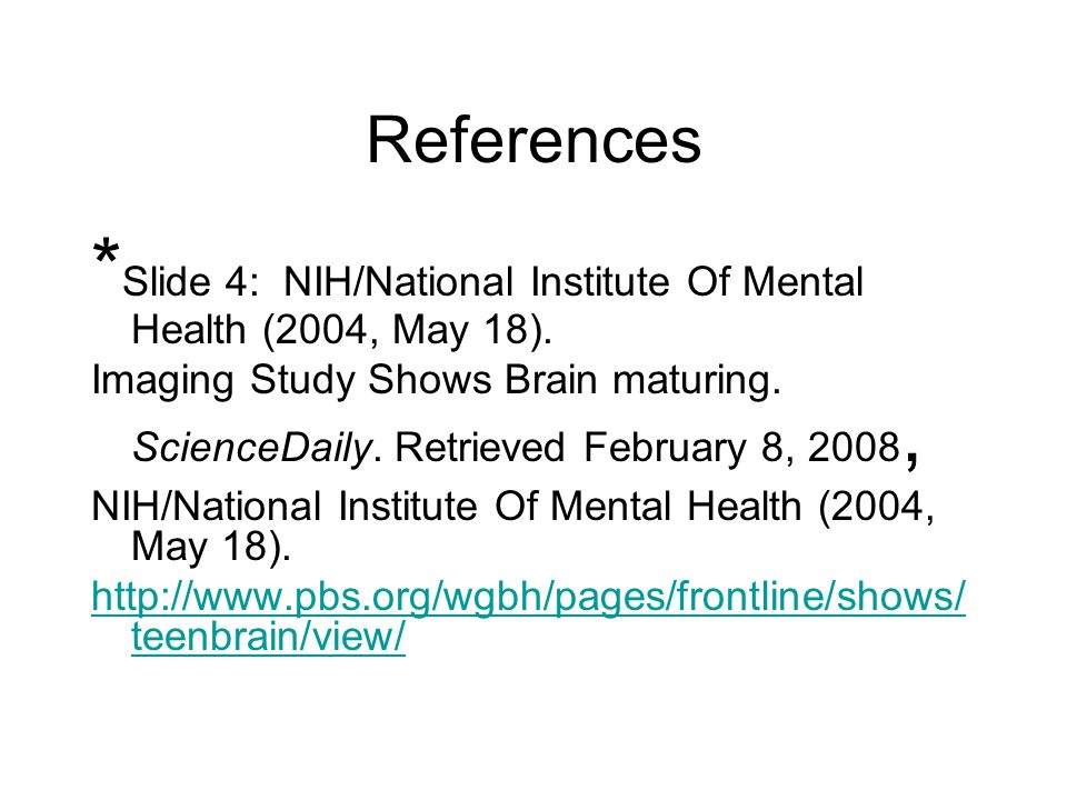 *Slide 4: NIH/National Institute Of Mental Health (2004, May 18).