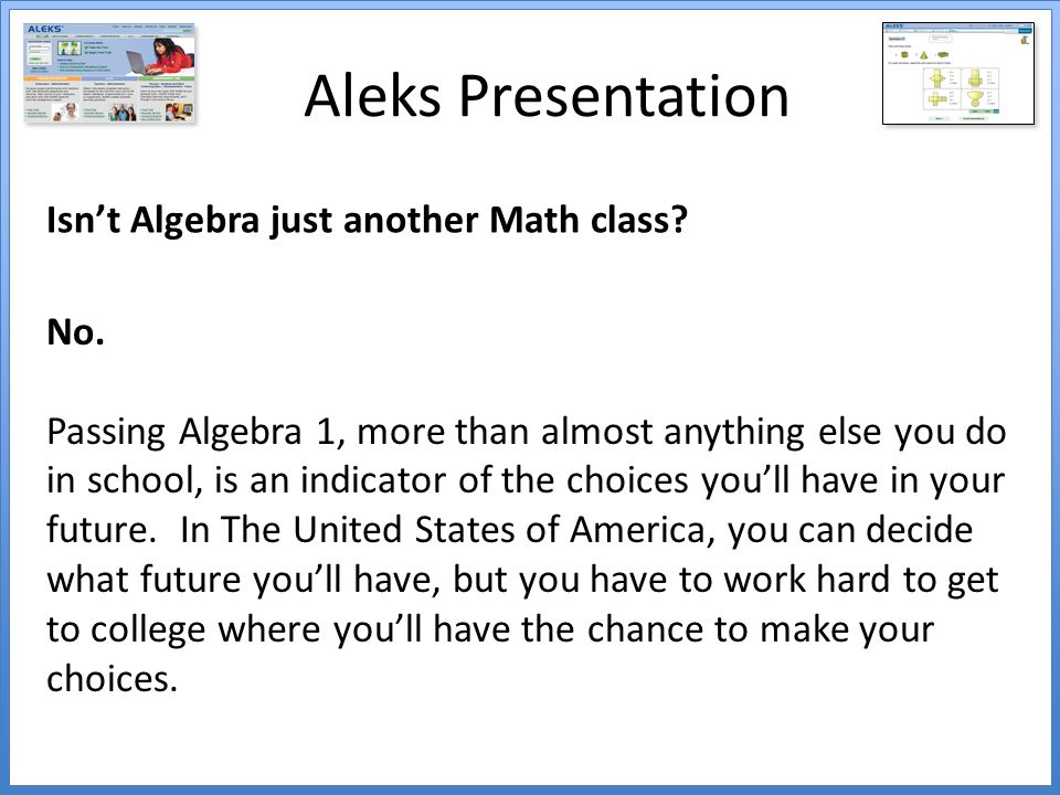 Aleks Presentation Isn't Algebra just another Math class No.