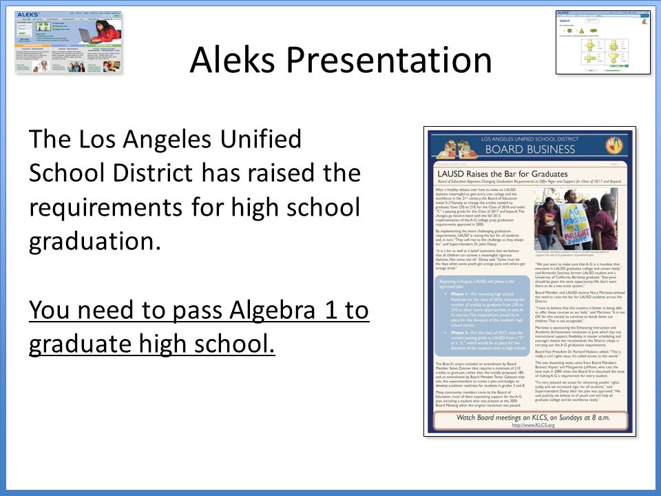 Aleks Presentation The Los Angeles Unified School District has raised the requirements for high school graduation.